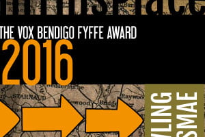 In This Place: The 2016 Vox Bendigo Fyffe Award